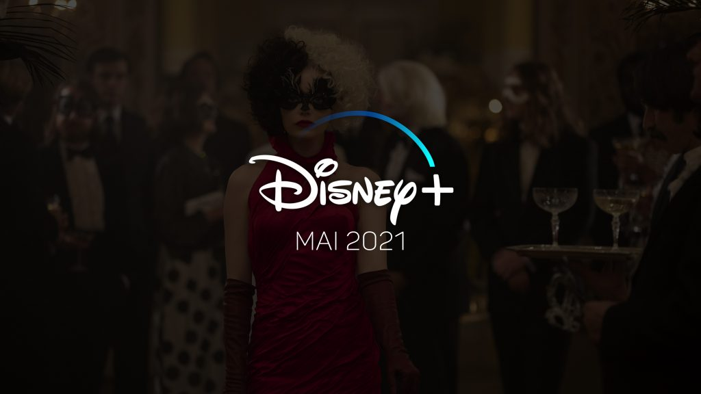 Neu bei Disney+ (Mai 2021) Alle Serien & Filme im Überblick